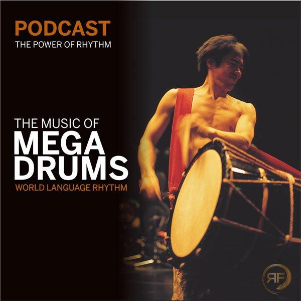 EPISODE #15: WORLD LANGUAGE RHYTHM – THE MUSIC OF MEGADRUMS PART 2