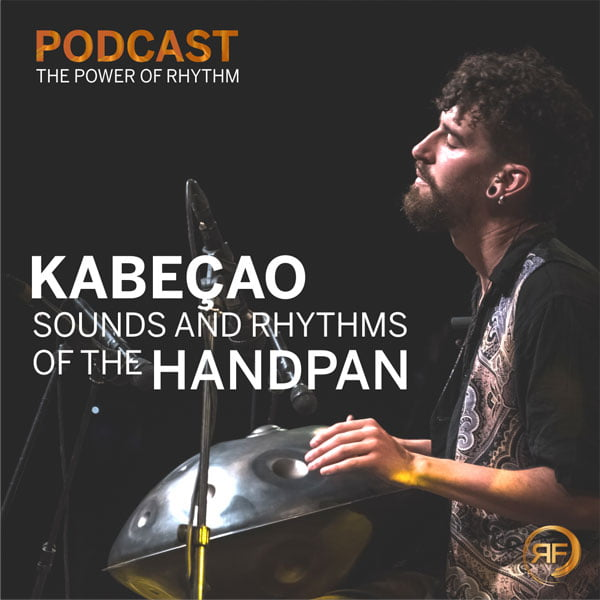 EPISODE #19: KABEÇAO – THE FASCINATING SOUNDS AND RHYTHMS OF HANDPAN PLAYING