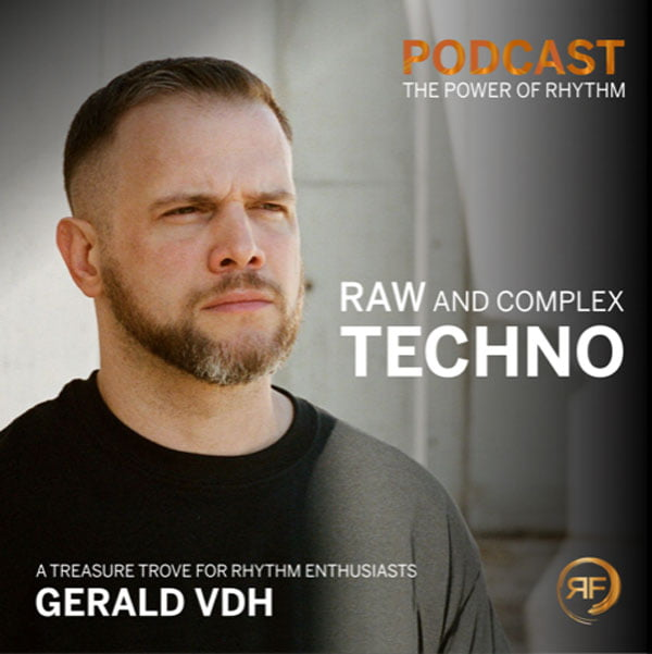 EPISODE #24: GERALD VDH – TECHNO: RAW AND COMPLEX