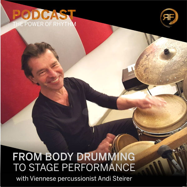 EPISODE #27: FROM BODY DRUMMING TO STAGE PERFORMANCE – WITH ANDI STEIRER