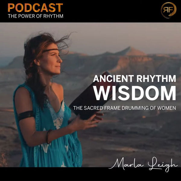 EPISODE #32: MARLA LEIGH – THE SACRED FRAME DRUMMING OF WOMEN