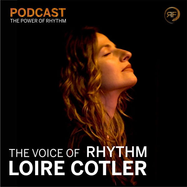 Loire Cotler in the power of rhythm podcast