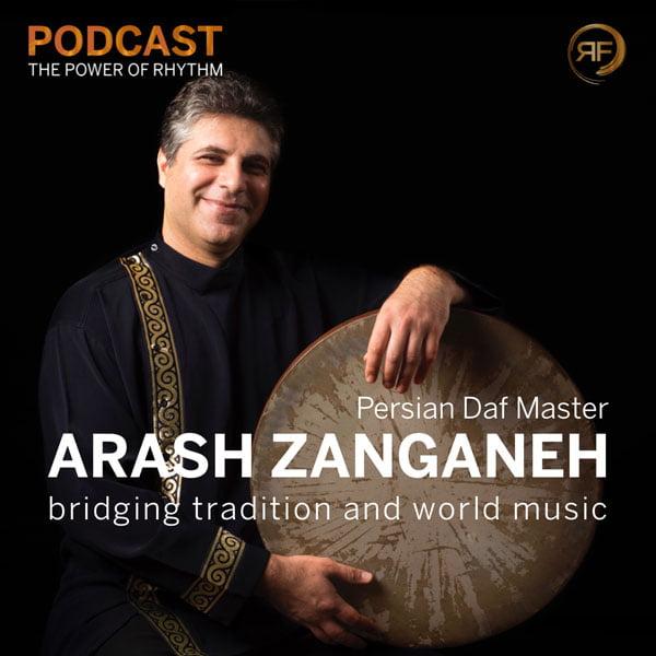 EPISODE #37: ARASH ZANGANEH, THE PERSIAN DAF MASTER, WHO BRIDGES TRADITION AND WORLD MUSIC