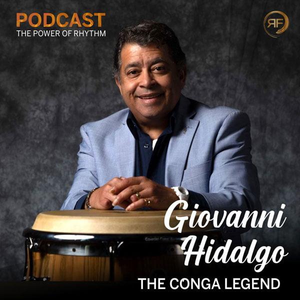 EPISODE #38: GIOVANNI HIDALGO, THE CONGA LEGEND