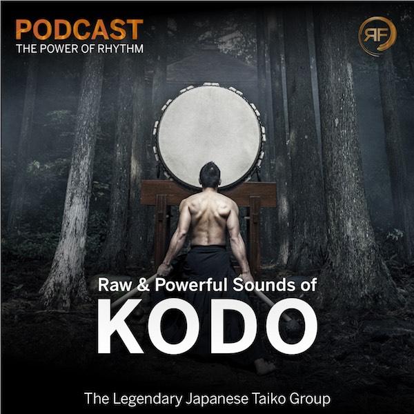 EPISODE #46: KODO – THE LEGENDARY JAPANESE TAIKO GROUP