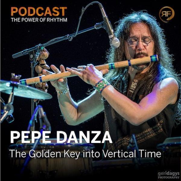 EPISODE #44: PEPE DANZA – THE GOLDEN KEY INTO VERTICAL TIME
